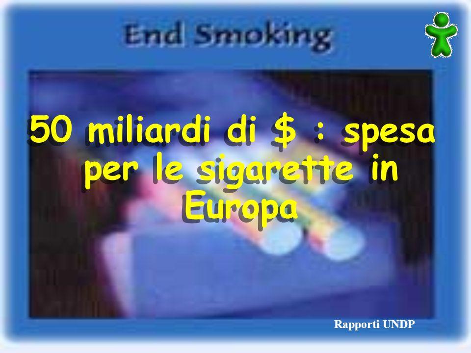 Rapporti UNDP 50 miliardi di $ : spesa per le sigarette in Europa