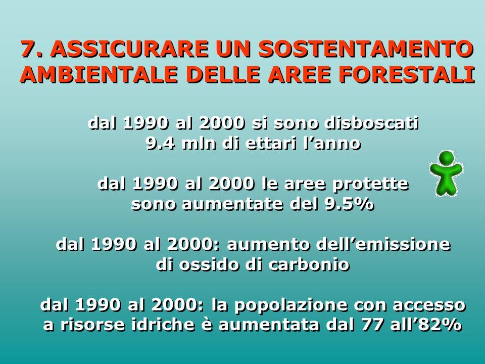 7. ASSICURARE UN SOSTENTAMENTO AMBIENTALE DELLE AREE FORESTALI 7.