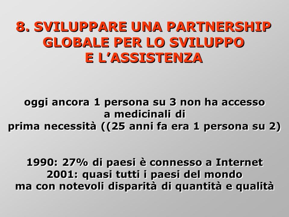 8. SVILUPPARE UNA PARTNERSHIP GLOBALE PER LO SVILUPPO E LASSISTENZA 8.