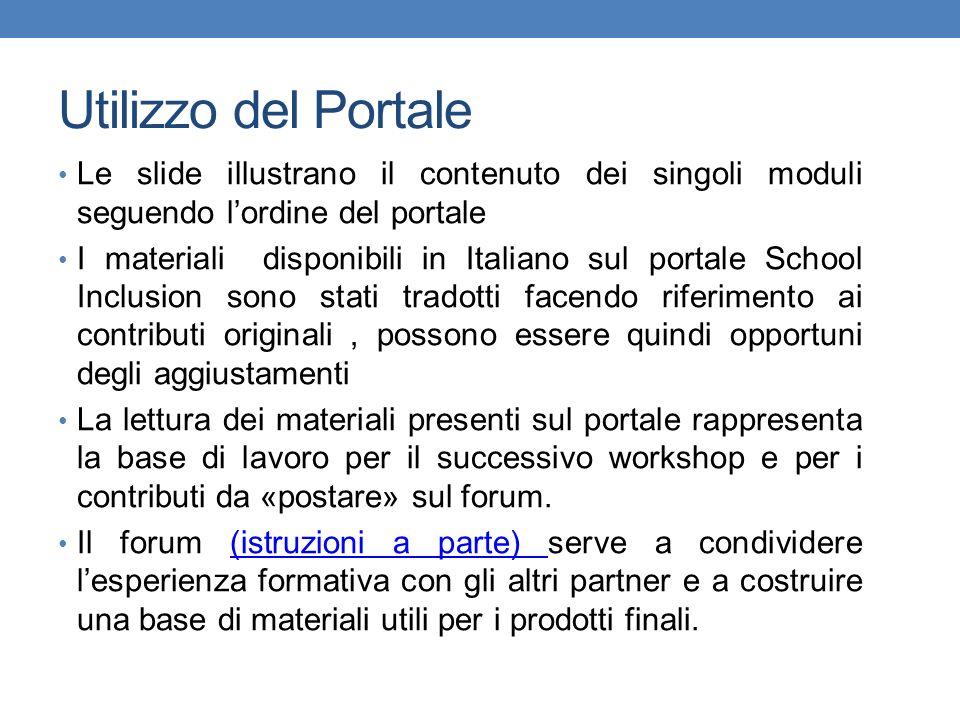 Utilizzo del Portale Le slide illustrano il contenuto dei singoli moduli seguendo lordine del portale I materiali disponibili in Italiano sul portale