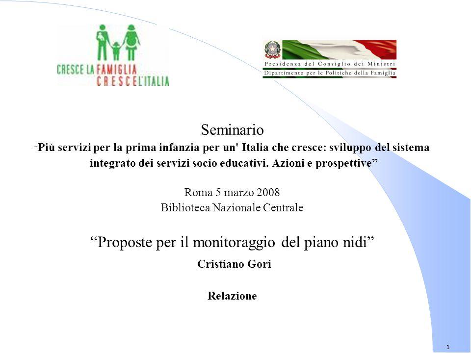 1 Seminario Più servizi per la prima infanzia per un Italia che cresce: sviluppo del sistema integrato dei servizi socio educativi.