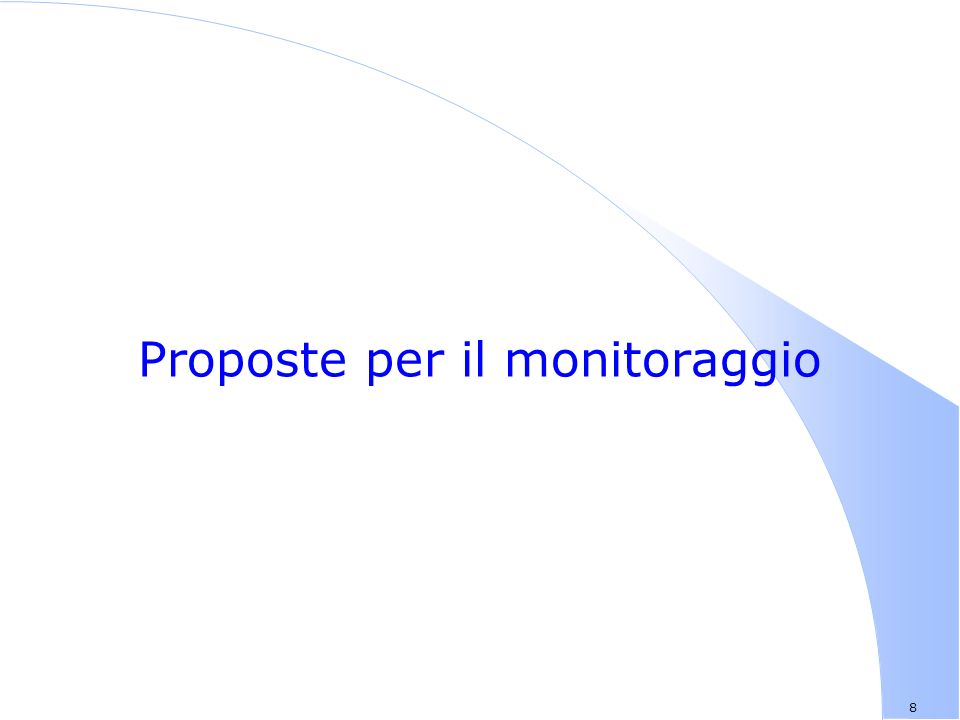 8 Proposte per il monitoraggio