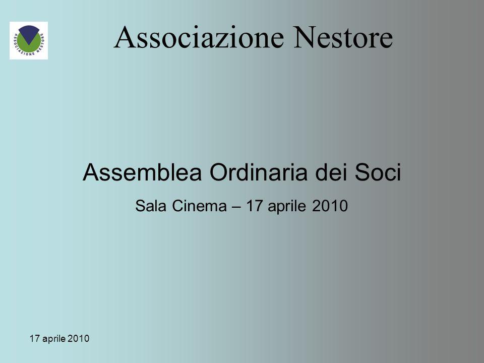 17 aprile 2010 Associazione Nestore Assemblea Ordinaria dei Soci Sala Cinema – 17 aprile 2010