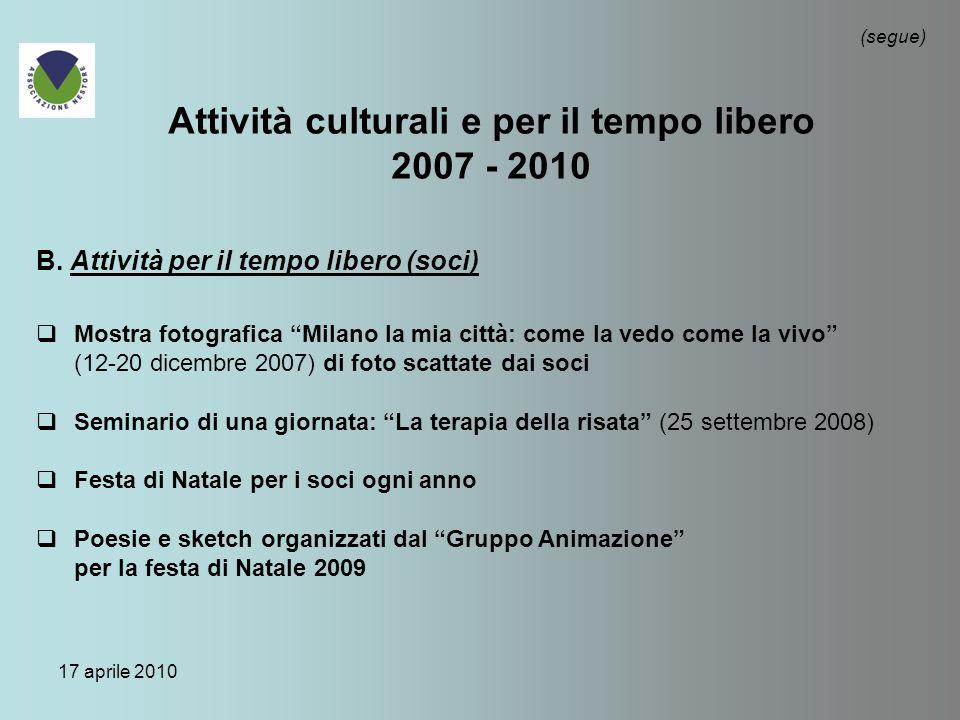 17 aprile 2010 Attività culturali e per il tempo libero 2007 - 2010 B.