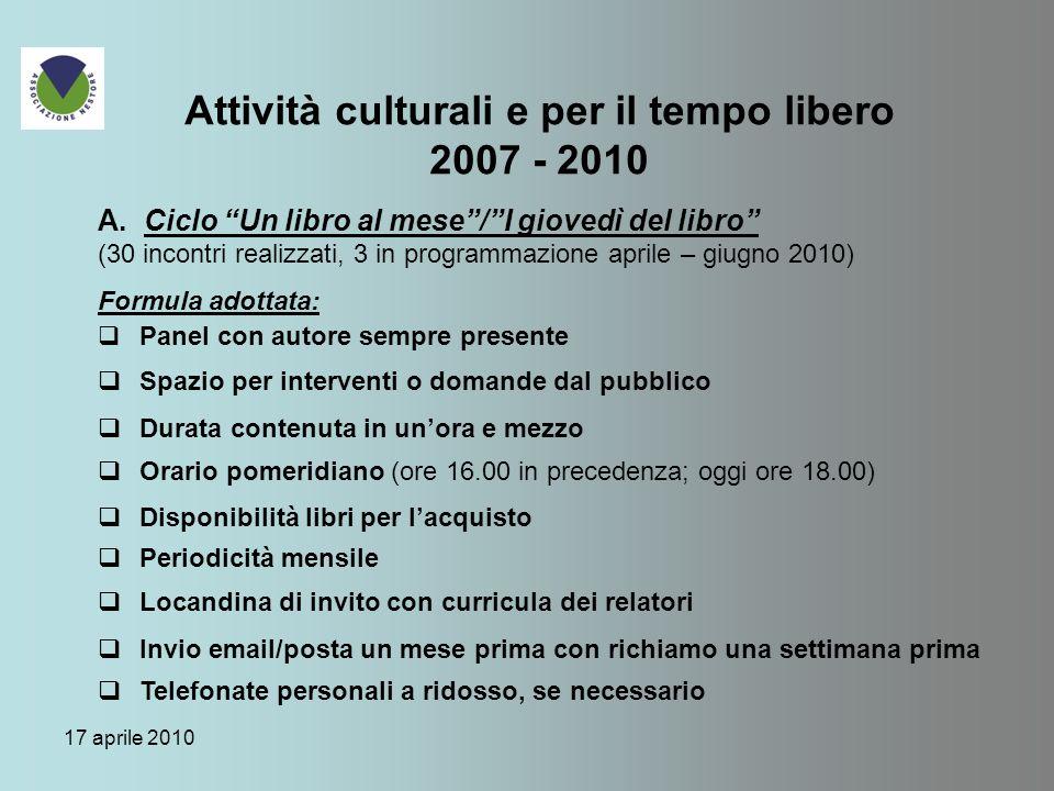 17 aprile 2010 Attività culturali e per il tempo libero 2007 - 2010 A.