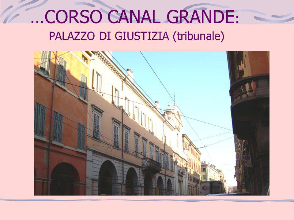 …CORSO CANAL GRANDE : PALAZZO DI GIUSTIZIA (tribunale)