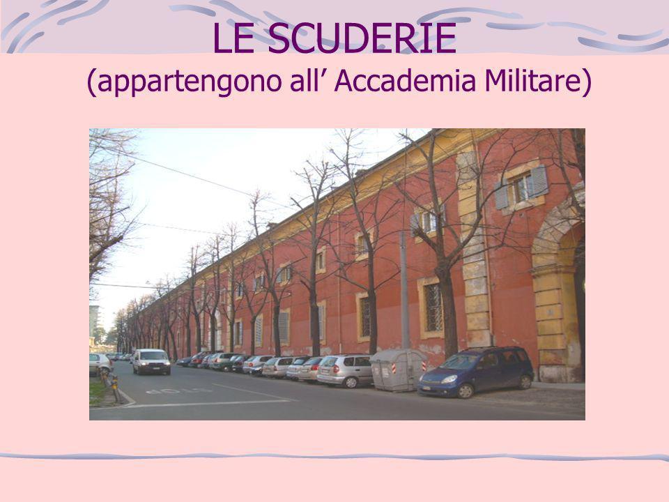 LE SCUDERIE (appartengono all Accademia Militare)