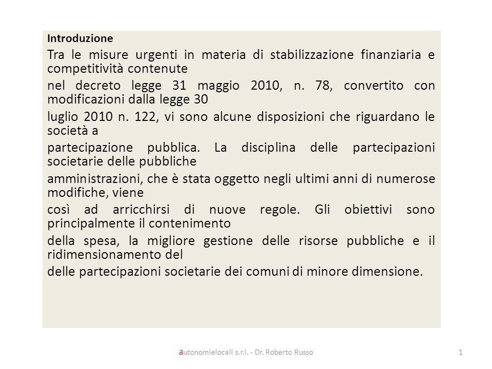 Introduzione Tra le misure urgenti in materia di stabilizzazione finanziaria e competitività contenute nel decreto legge 31 maggio 2010, n. 78, conver