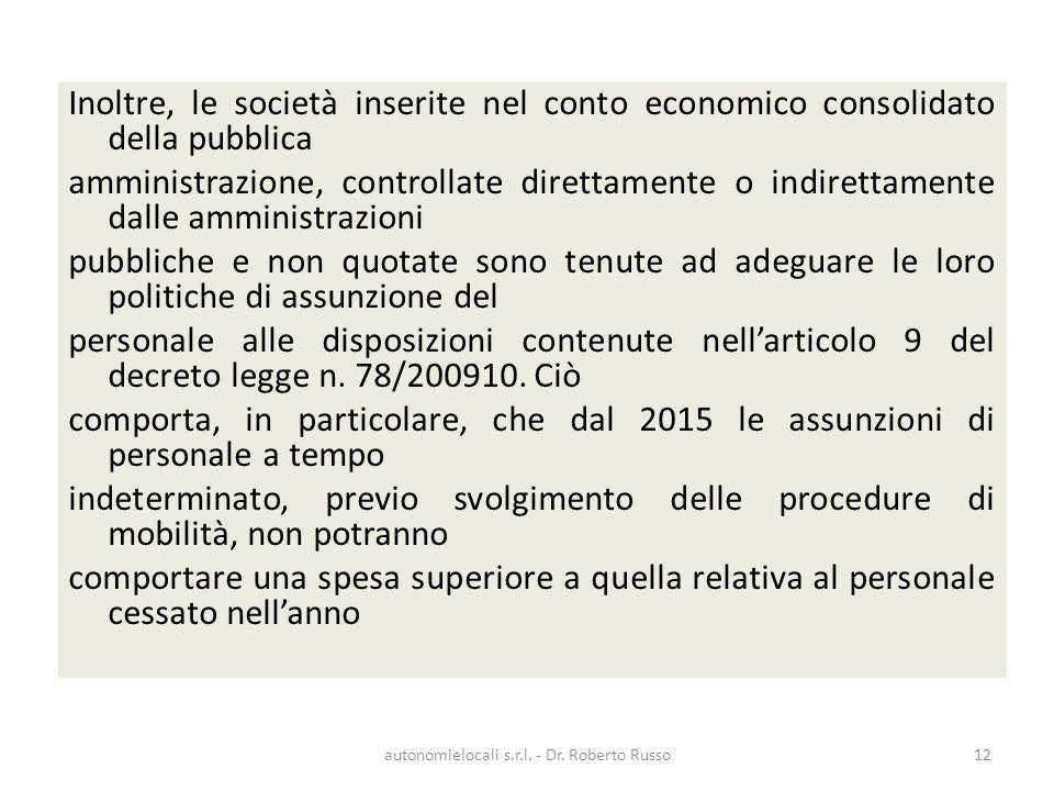 Inoltre, le società inserite nel conto economico consolidato della pubblica amministrazione, controllate direttamente o indirettamente dalle amministr