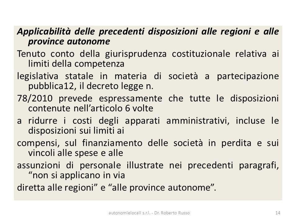 Applicabilità delle precedenti disposizioni alle regioni e alle province autonome Tenuto conto della giurisprudenza costituzionale relativa ai limiti