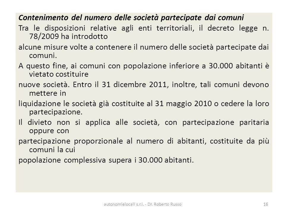 Contenimento del numero delle società partecipate dai comuni Tra le disposizioni relative agli enti territoriali, il decreto legge n. 78/2009 ha intro