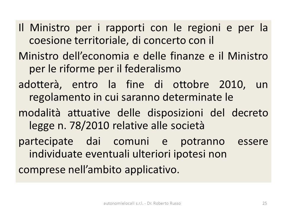 Il Ministro per i rapporti con le regioni e per la coesione territoriale, di concerto con il Ministro delleconomia e delle finanze e il Ministro per l