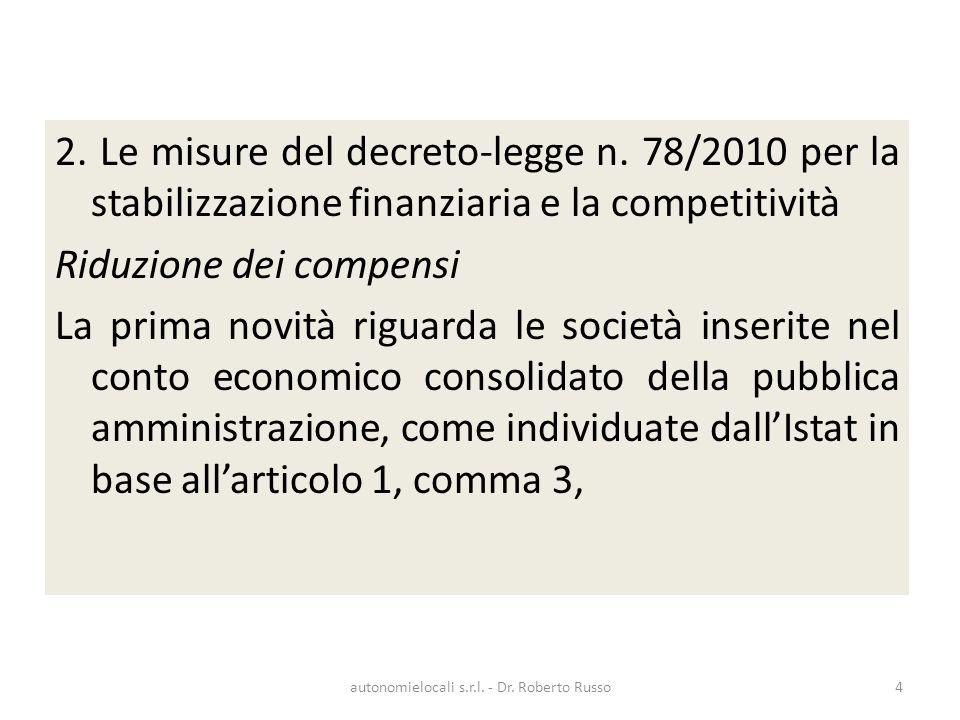 2. Le misure del decreto-legge n. 78/2010 per la stabilizzazione finanziaria e la competitività Riduzione dei compensi La prima novità riguarda le soc