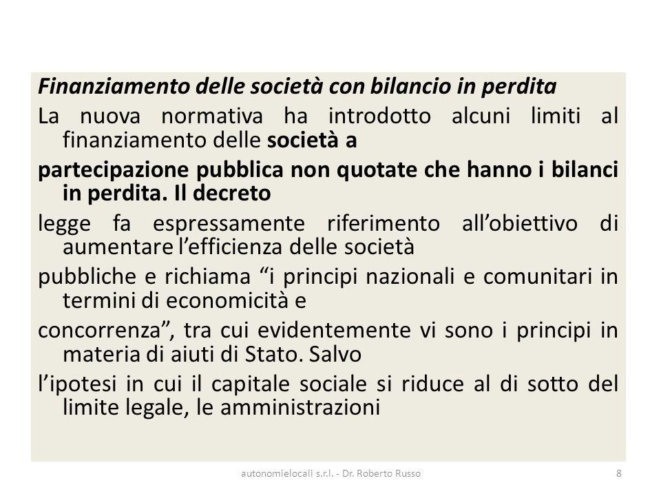 Finanziamento delle società con bilancio in perdita La nuova normativa ha introdotto alcuni limiti al finanziamento delle società a partecipazione pubblica non quotate che hanno i bilanci in perdita.