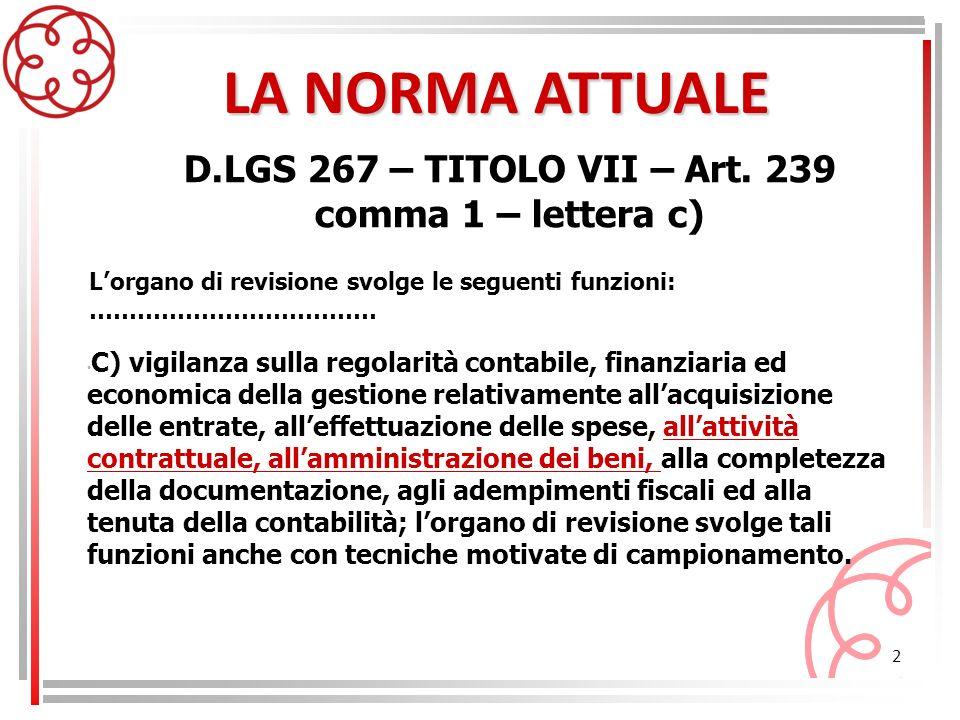 2 D.LGS 267 – TITOLO VII – Art. 239 comma 1 – lettera c) C) vigilanza sulla regolarità contabile, finanziaria ed economica della gestione relativament