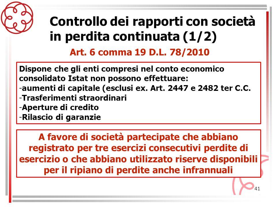 41 Controllo dei rapporti con società in perdita continuata (1/2) Dispone che gli enti compresi nel conto economico consolidato Istat non possono effe