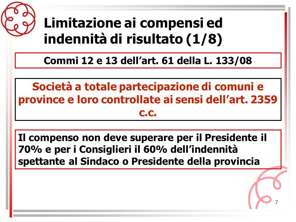 7 Commi 12 e 13 dellart. 61 della L. 133/08 Limitazione ai compensi ed indennità di risultato (1/8) Il compenso non deve superare per il Presidente il