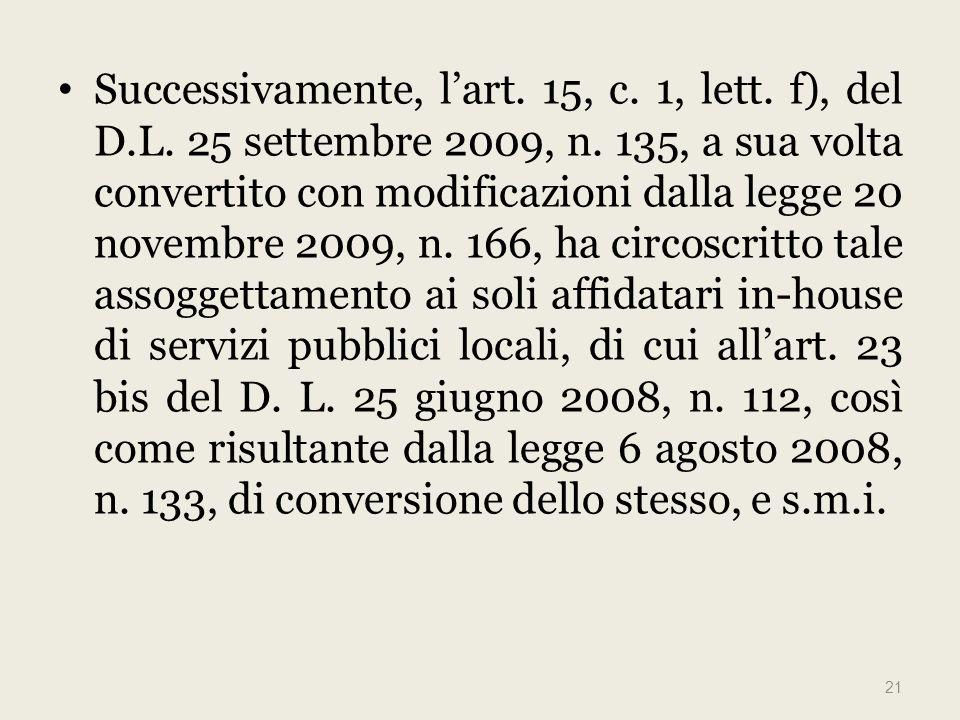 Successivamente, lart. 15, c. 1, lett. f), del D.L.