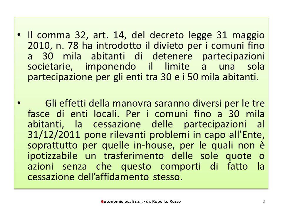 Il comma 32, art. 14, del decreto legge 31 maggio 2010, n.