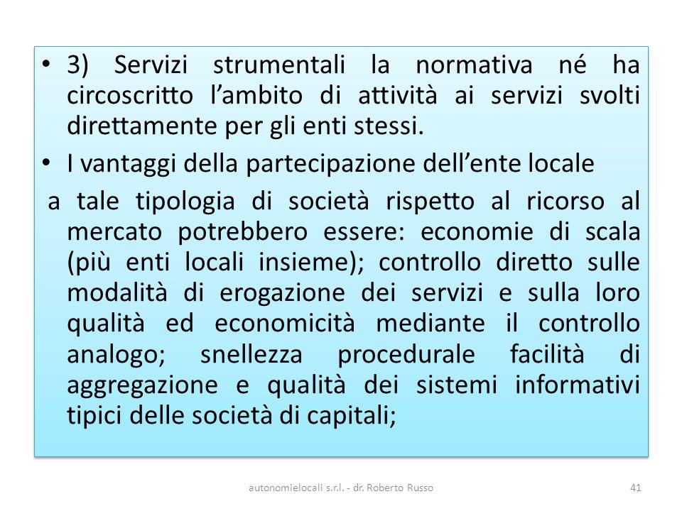 3) Servizi strumentali la normativa né ha circoscritto lambito di attività ai servizi svolti direttamente per gli enti stessi.