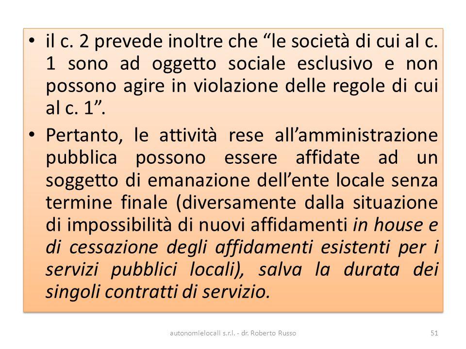 il c. 2 prevede inoltre che le società di cui al c.