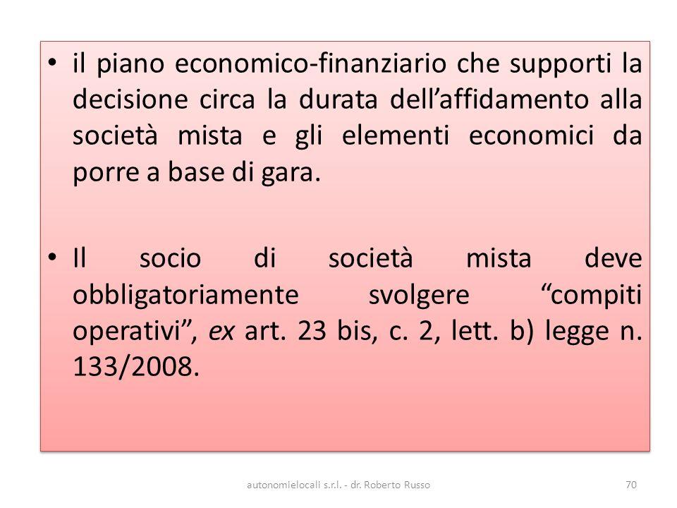 il piano economico-finanziario che supporti la decisione circa la durata dellaffidamento alla società mista e gli elementi economici da porre a base di gara.