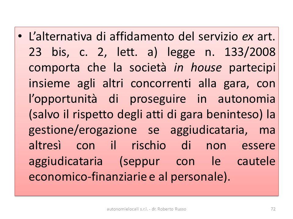 autonomielocali s.r.l. - dr. Roberto Russo72 Lalternativa di affidamento del servizio ex art.