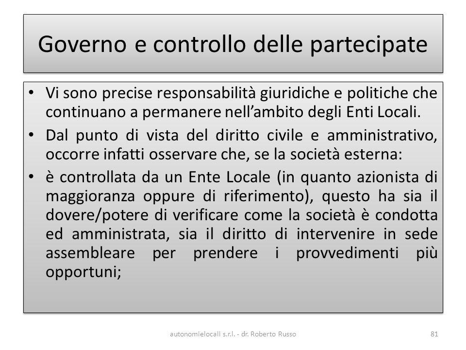 Governo e controllo delle partecipate Vi sono precise responsabilità giuridiche e politiche che continuano a permanere nellambito degli Enti Locali.
