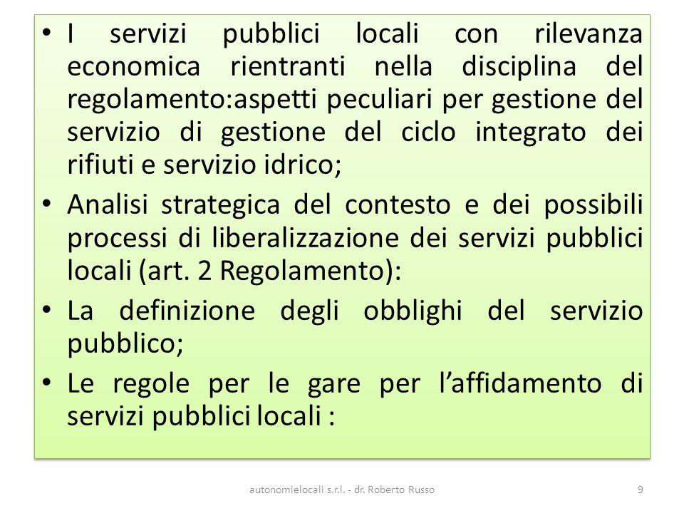 Se incrociamo queste macroaree di servizi con la previsione normativa di regolamentazione pubblica e presenza del mercato possiamo costruire una matrice funzionale allanalisi dellimpatto dei servizi pubblici locali sul mercato e sulla concorrenza autonomielocali s.r.l.