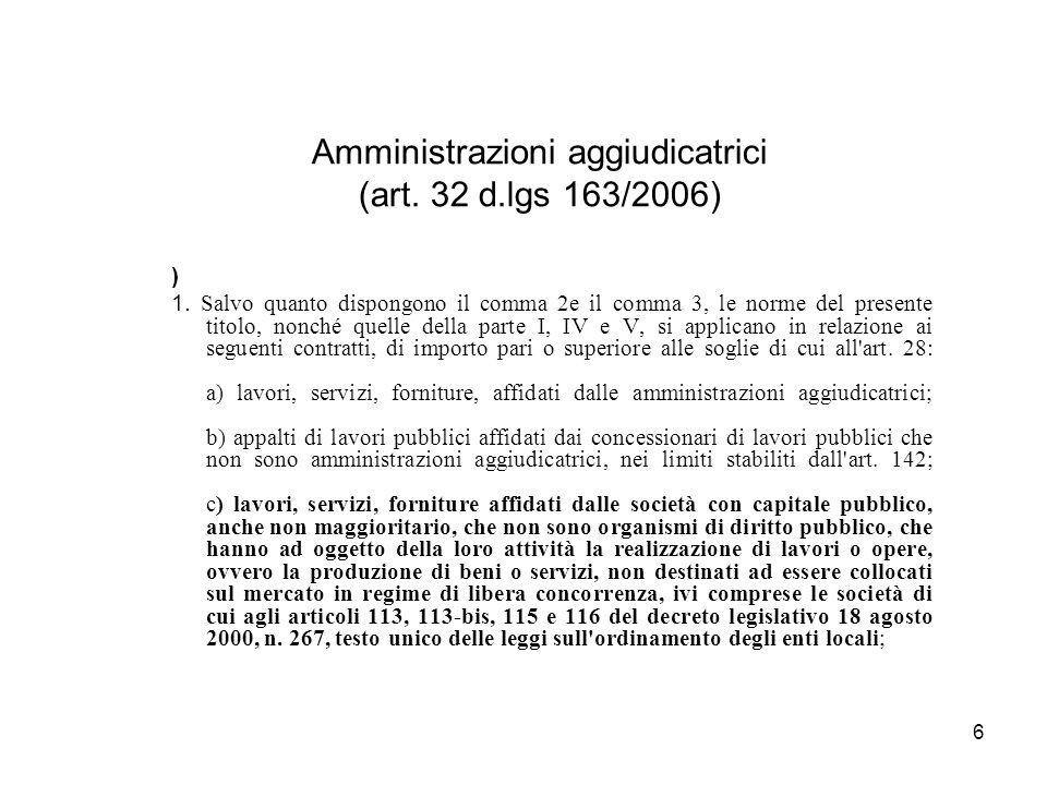 6 Amministrazioni aggiudicatrici (art. 32 d.lgs 163/2006) ) 1.