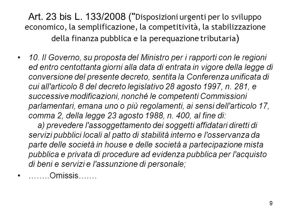 9 Art. 23 bis L. 133/2008 (