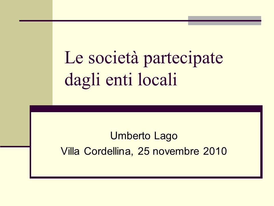 Le società partecipate dagli enti locali Umberto Lago Villa Cordellina, 25 novembre 2010