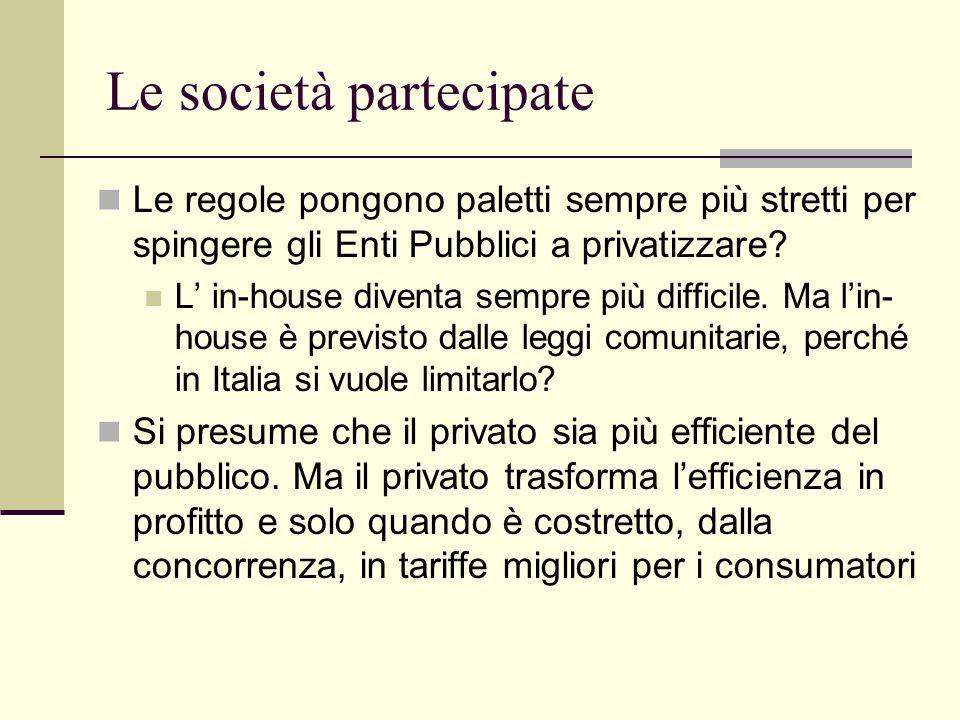 Le società partecipate Siamo sicuri di non sostituire monopoli pubblici con monopoli privati.