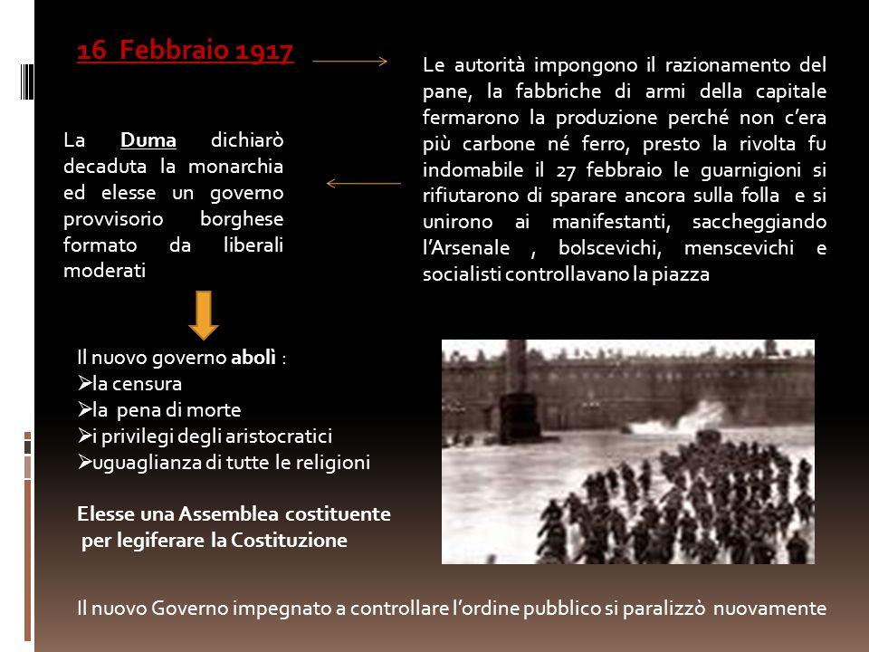 16 Febbraio 1917 Le autorità impongono il razionamento del pane, la fabbriche di armi della capitale fermarono la produzione perché non cera più carbo