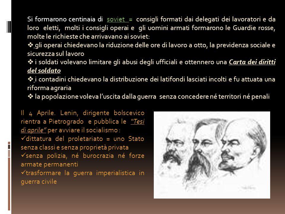 Si formarono centinaia di soviet = consigli formati dai delegati dei lavoratori e da loro eletti, molti i consigli operai e gli uomini armati formaron
