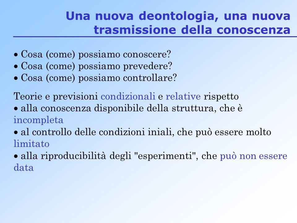 Una nuova deontologia, una nuova trasmissione della conoscenza Cosa (come) possiamo conoscere.