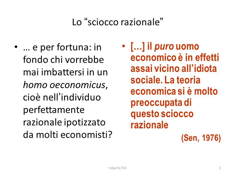 Lo sciocco razionale … e per fortuna: in fondo chi vorrebbe mai imbattersi in un homo oeconomicus, cioè nell individuo perfettamente razionale ipotizzato da molti economisti.