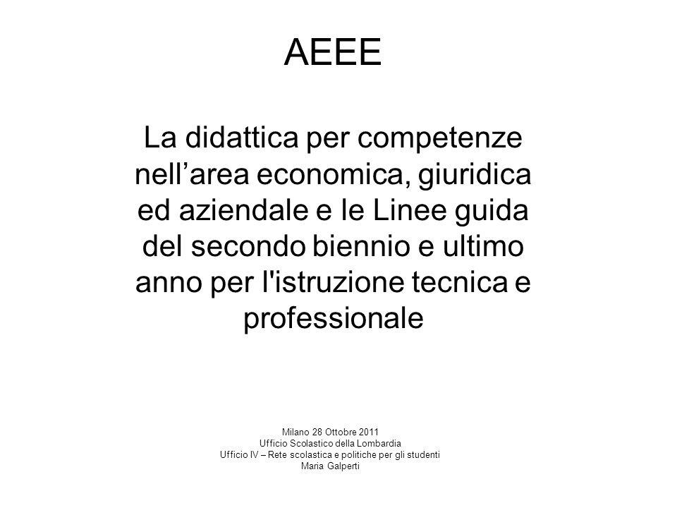 AEEE La didattica per competenze nellarea economica, giuridica ed aziendale e le Linee guida del secondo biennio e ultimo anno per l'istruzione tecnic