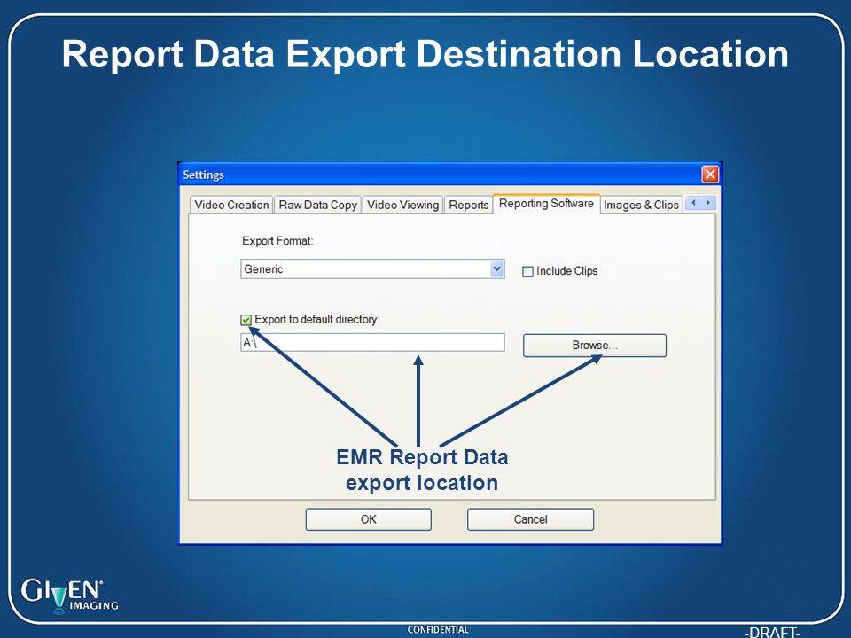 -DRAFT- Report Data Export Destination Location EMR Report Data export location