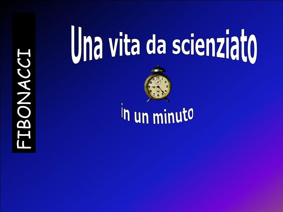 5 10 15 20 25 30 35 40 45 50 55 60 Fibonacci morì qualche tempo dopo il 1240, presumibilmente a Pisa. Anche al giorno doggi la fama del matematico è t