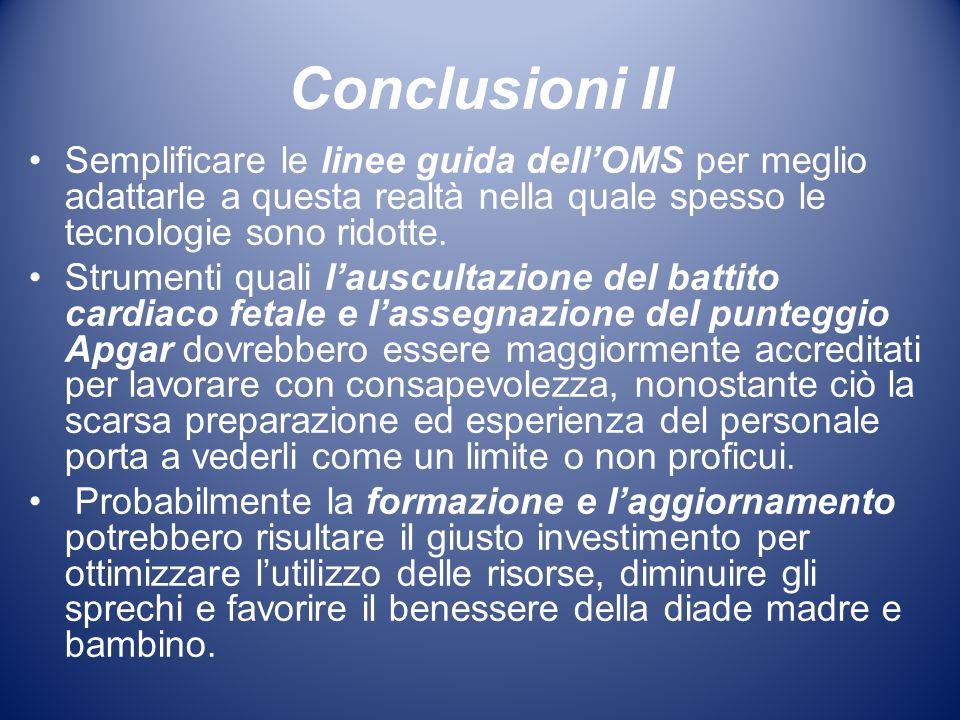 Conclusioni II Semplificare le linee guida dellOMS per meglio adattarle a questa realtà nella quale spesso le tecnologie sono ridotte. Strumenti quali