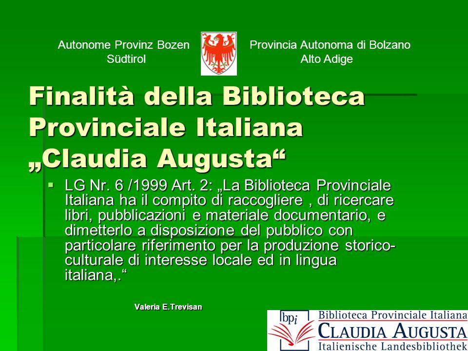 Finalità della Biblioteca Provinciale Italiana Claudia Augusta LG Nr.
