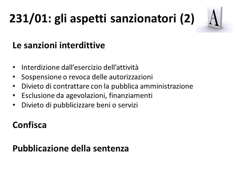 Le sanzioni interdittive Interdizione dallesercizio dellattività Sospensione o revoca delle autorizzazioni Divieto di contrattare con la pubblica ammi