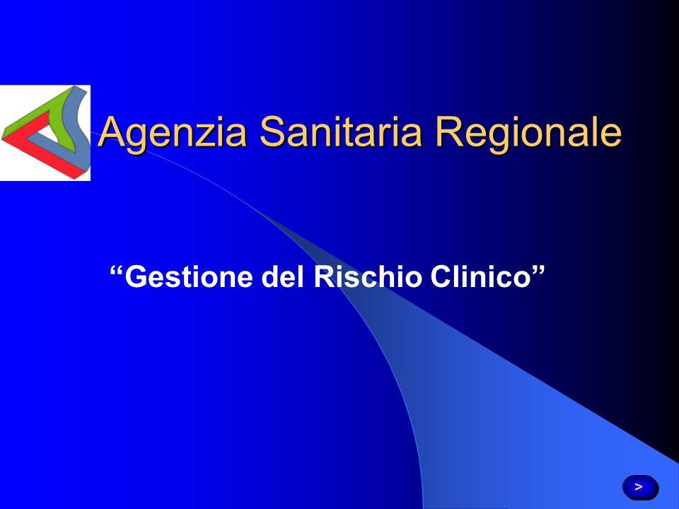 Agenzia Sanitaria Regionale Gestione del Rischio Clinico > >