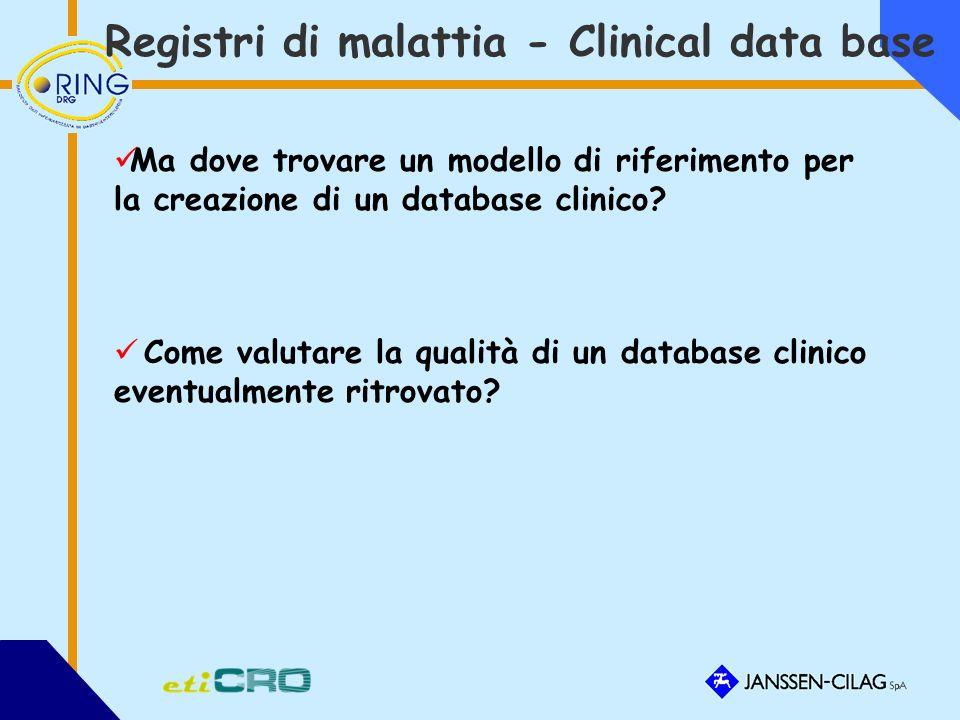 Registri di malattia - Clinical data base Ma dove trovare un modello di riferimento per la creazione di un database clinico.