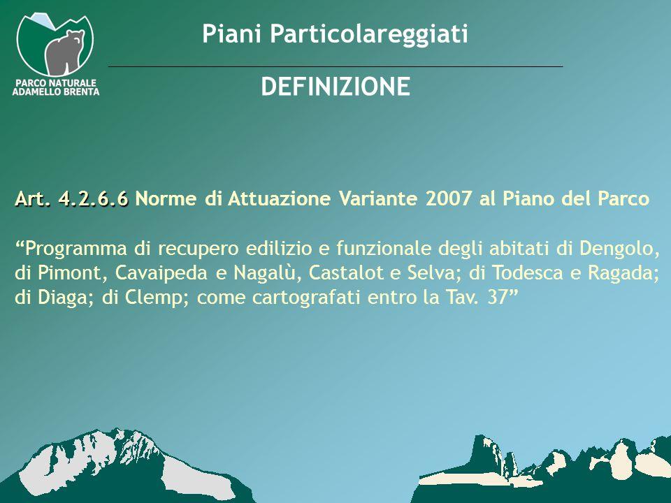 Art. 4.2.6.6 Art. 4.2.6.6 Norme di Attuazione Variante 2007 al Piano del Parco Programma di recupero edilizio e funzionale degli abitati di Dengolo, d