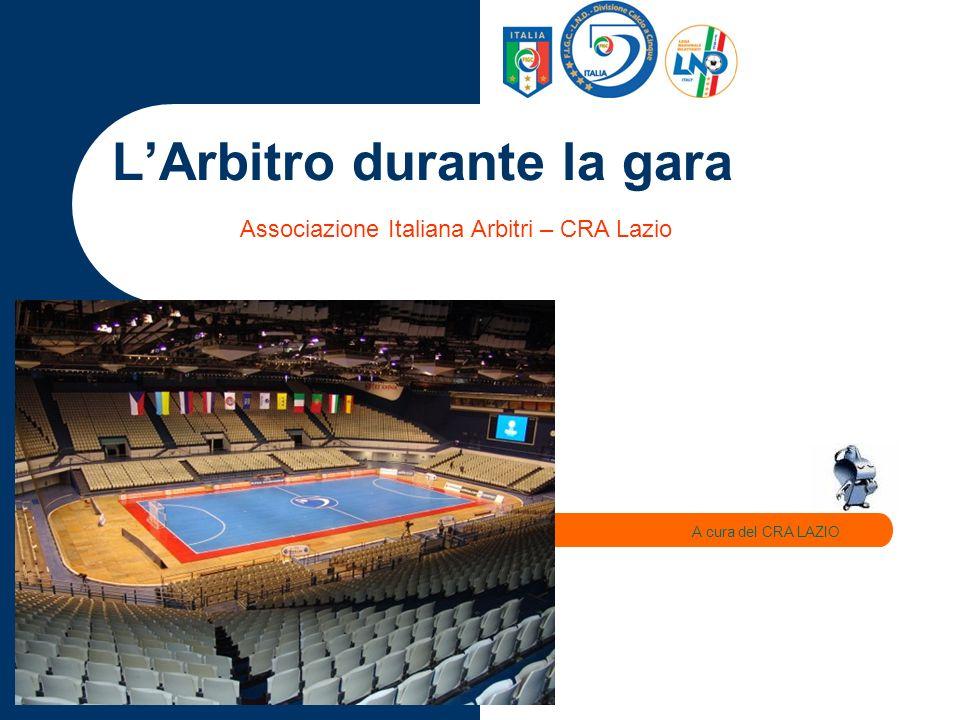 LArbitro durante la gara A cura del CRA LAZIO Associazione Italiana Arbitri – CRA Lazio