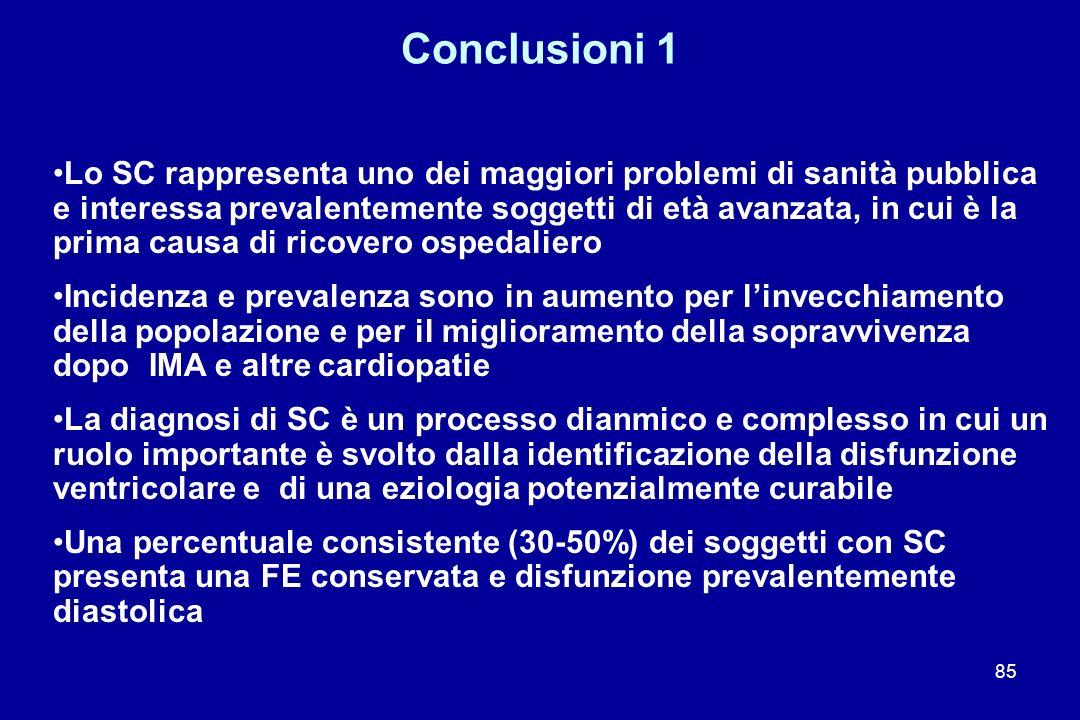 85 Conclusioni 1 Lo SC rappresenta uno dei maggiori problemi di sanità pubblica e interessa prevalentemente soggetti di età avanzata, in cui è la prim