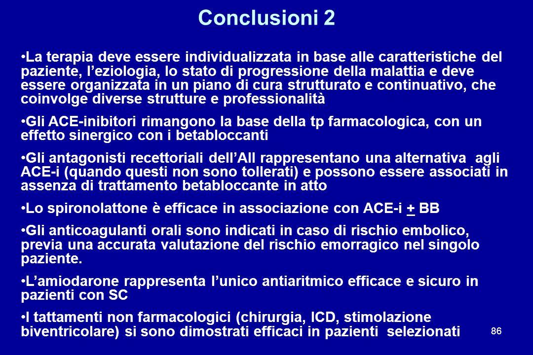 86 Conclusioni 2 La terapia deve essere individualizzata in base alle caratteristiche del paziente, leziologia, lo stato di progressione della malatti
