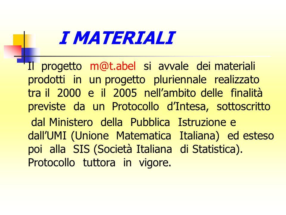 Il progetto m@t.abel si avvale dei materiali prodotti in un progetto pluriennale realizzato tra il 2000 e il 2005 nellambito delle finalità previste d